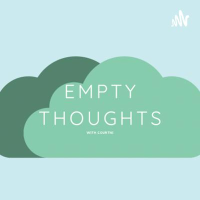 empty thoughts with courtni