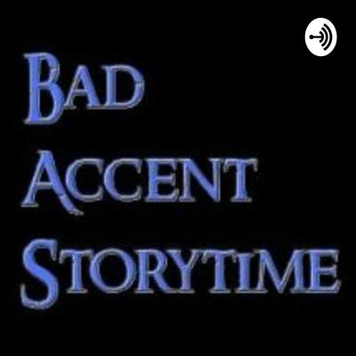 Bad Accent Storytime
