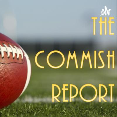 The Commish Report