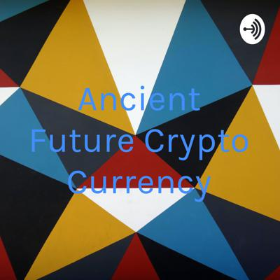 Ancient Future Crypto Currency