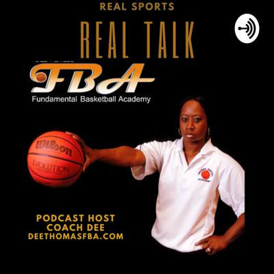 Real Sports &Real Talk Fundamental Basketball Academy sponsored by Coach Dee