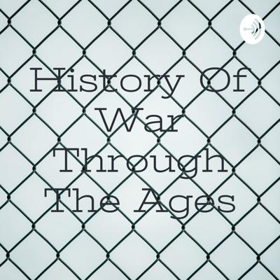 History Of War Through The Ages