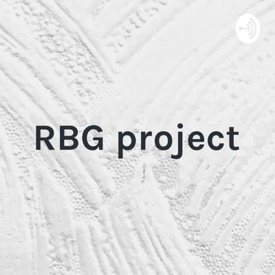 RBG project - episode 1