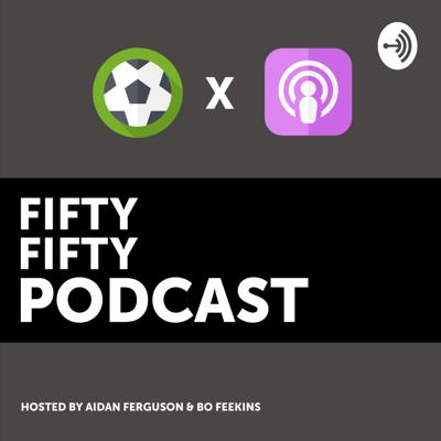 Fifty Fifty Podcast