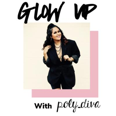 Glow Up with Poly_Diva