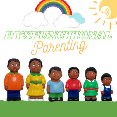 Dysfunctional Parenting