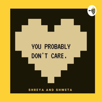You Probably Don't Care.