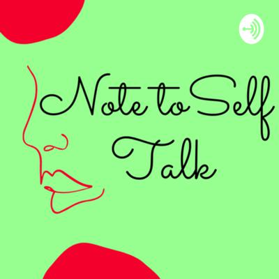 Note to Self Talk