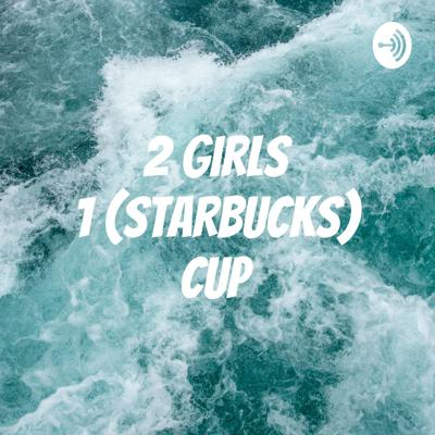 Just 2 girls 1 podcast