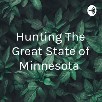Hunting The Great State of Minnesota