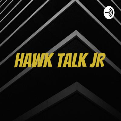 Hawk Talk JR