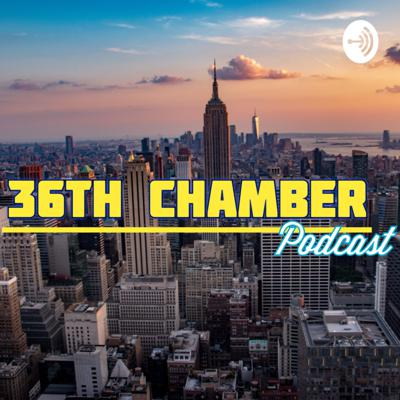 36th Chamber Podcast
