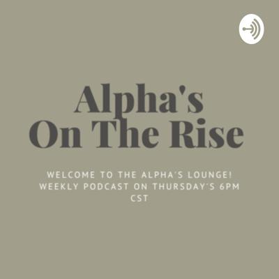 Alpha's On The Rise