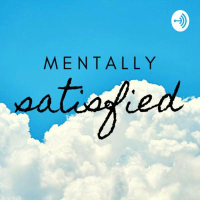 Mentally satisfied