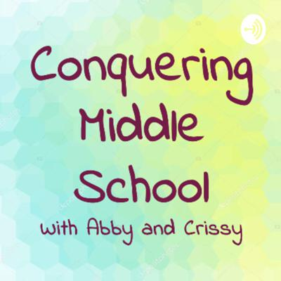 Conquering Middle School