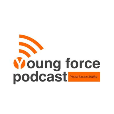 Young Force Podcast