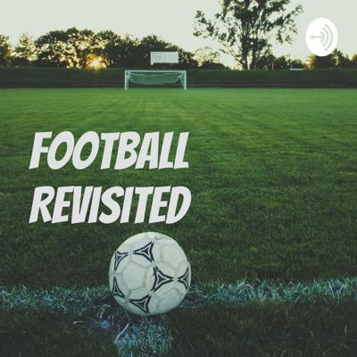 Football Revisited