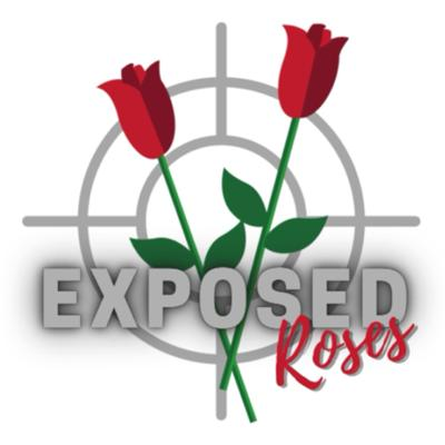 Exposed Roses!