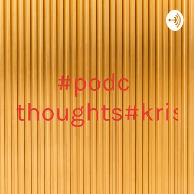 #podcast#thoughts#krishna