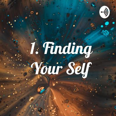 1. Finding Your Self