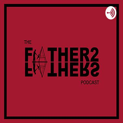 Father2Fathers Podcast