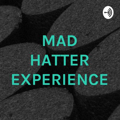 MAD HATTER EXPERIENCE