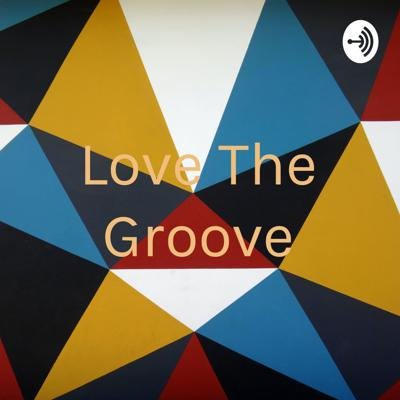 Love The Groove