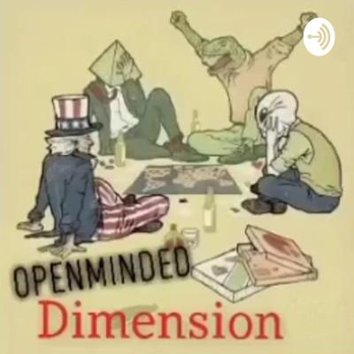 OpEnMinded Dimension Podcast
