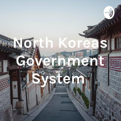 North Koreas Government System