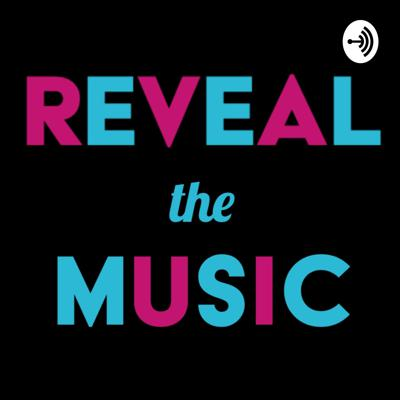 Reveal the Music