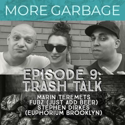Cover art for More Garbage Ep09 - Trash Talk