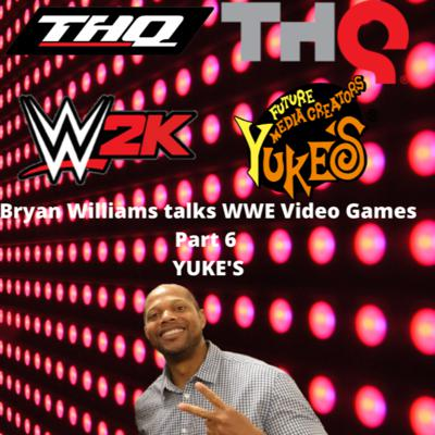 Cover art for Let's Talk WWE Video Games 🎮 with Bryan Williams Part 6 || YUKE'S ||