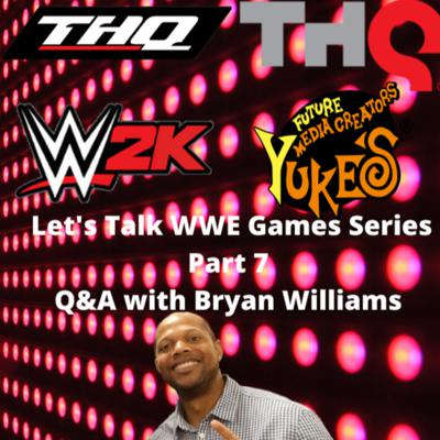 Cover art for Let's Talk WWE Video Games 🎮 with Bryan Williams Part 7 || Q&A ||