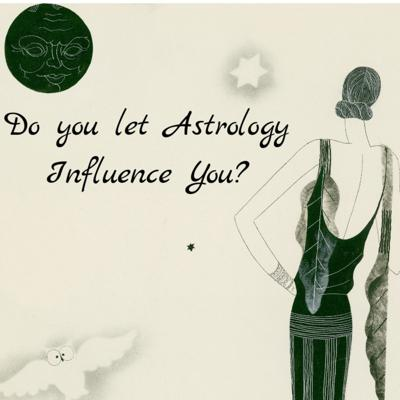 Cover art for Do you let Astrology Influence You?