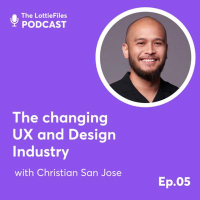 Cover art for #5 - The Changing UX and Design Industry with Christian San Jose