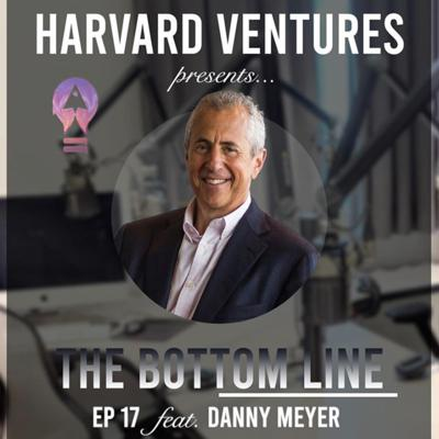 Cover art for Episode 17: Danny Meyer on Michelin Stars, Shake Shack, and Restaurant Development