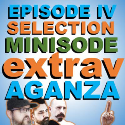 Cover art for Minisode - Episode 4 Selection Show Extravaganza!!!!