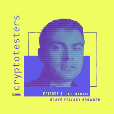 #1 Brave Head of Marketing, Des Martin, on Hypergrowth, Browser Marketing and the Future of Brave