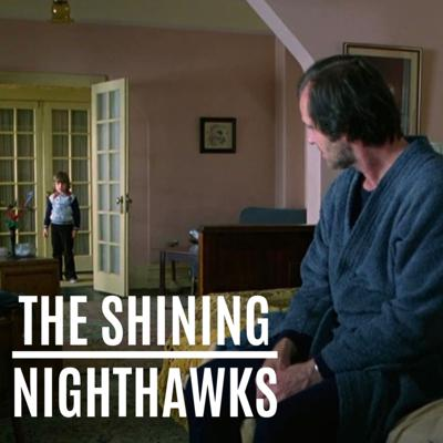 Cover art for Nighthawks | Ep. 5 The Shining