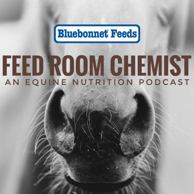 Feed Room Chemist: An Equine Nutrition Podcast