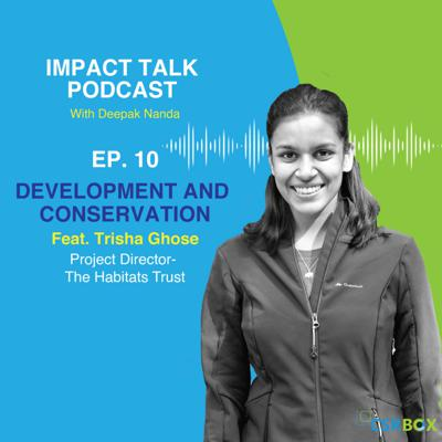 Cover art for Impact Talks Podcast- Ep10: In Conversation with Trisha Ghose, The Habitat's Trust