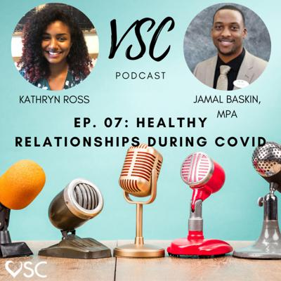 Cover art for VSC Podcast Episode 07 - Healthy Relationships during COVID-19