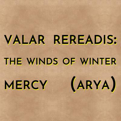 Cover art for Valar Rereadis: TWOW - Mercy (w/Learned Hands)