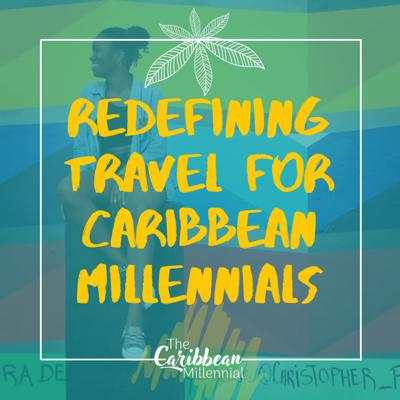 Cover art for #18: Redefining Travel for Caribbean Millennials ft. Paige Andrew