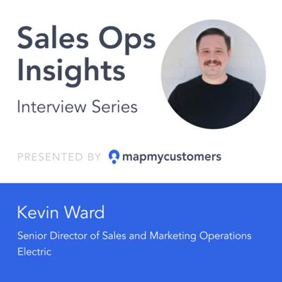 Cover art for Sales Ops Insights Series: Interview with Kevin Ward of Electric