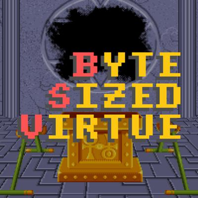 Cover art for Byte-Sized Virtue - A Time of Sacrifice and Humility