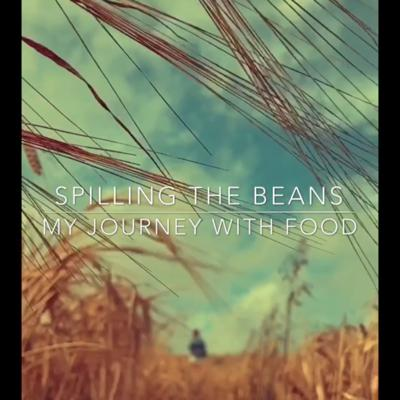 Cover art for Spilling the beans - my journey with food