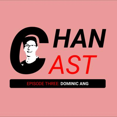 Cover art for ChanCast (Episode #3): Dominic Ang