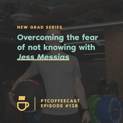 Cover art for New Grad Series: Overcoming the fear of not knowing with Jess Messias |128