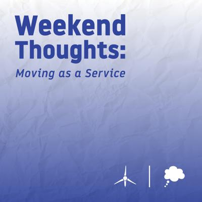 Cover art for Weekend Thoughts: Moving as a Service